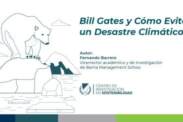 Bill Gates y cómo evitar un desastre climático